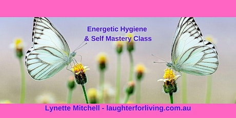 Energetic Hygiene and Self Mastery Class via Zoom tickets