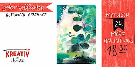 Acryl Abstrakt-Botanisch - Live ZOOM Onlinekurs - Kreativ zu Hause Tickets