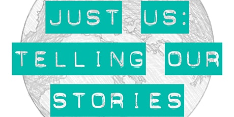 Just Us: Telling Our Stories tickets