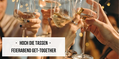 Hoch die Tassen - Feierabend Get-Together - 02 Tickets