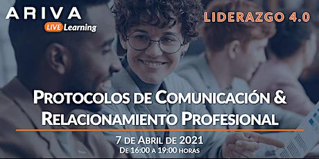 Protocolos de Comunicación & Relacionamiento Profesional (Liderazgo 4.0) entradas