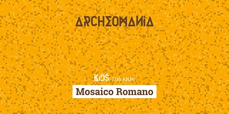 Archeomania | Mosaico Romano biglietti