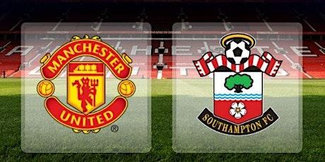 ONLINE@!. Southampton v Man. United LIVE ON EPL 2021 tickets