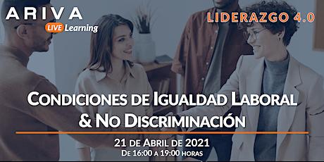 Condiciones de Igualdad Laboral & No Discriminación (Liderazgo 4.0) boletos