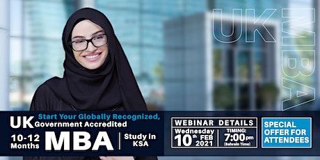 UK -MBA Webinar - KSA &Bahrain  10th Feb 2021 tickets