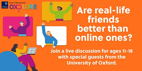 Oxplore Live: Are real-life friends better than online ones? tickets