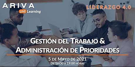 Gestión del Trabajo & Administración de Prioridades (Liderazgo 4.0) boletos