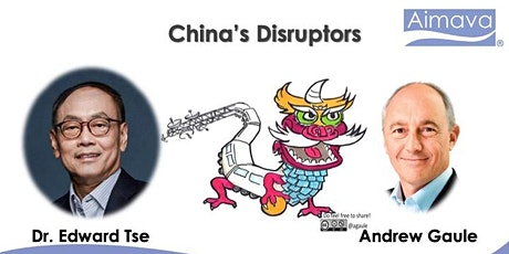 China's Disruptors - Insights in tech and ventures  with Edward Tse tickets