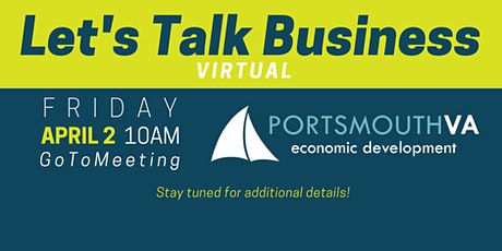 April Let's Talk Business | Portsmouth Economic Development Series tickets