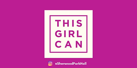 THIS GIRL CAN - SHERWOOD PARK HALL GROUP tickets