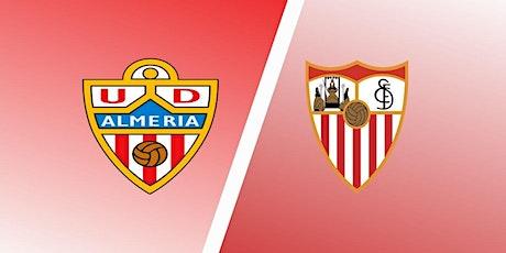 TV/VER.- Sevilla v Almería E.n Viv y E.n Directo ver Partido online 2021 entradas