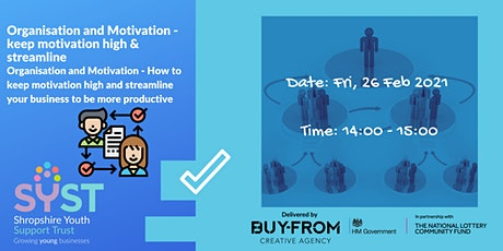 Organisation and Motivation - keep motivation high & streamline billets