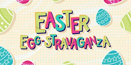 Easter Egg-Stravaganza tickets