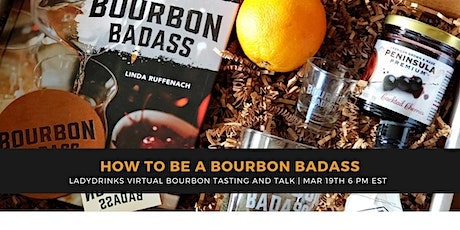 "LADYDRINKS PRESENTS  ""HOW TO BE A BOURBON BADASS"" VIRTUAL TALK AND TASTING tickets"