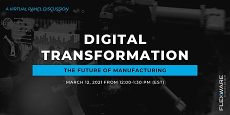 Digital Transformation Virtual Event - The Future of Manufacturing tickets