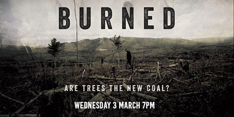 Burned: are trees the new coal? film screening + discussion tickets