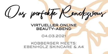 """Online Beauty Event """"Das perfekte Rendezvous"""" - Duft&Pflege für Sie und Ihn Tickets"""