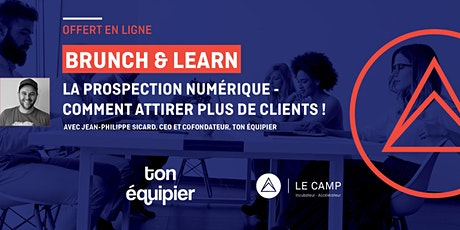 Brunch & Learn – La prospection numérique – Comment attirer plus de clients billets