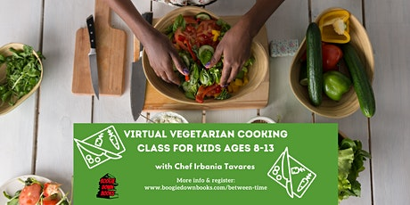 Virtual Vegetarian Cooking Class for Kid Chefs tickets