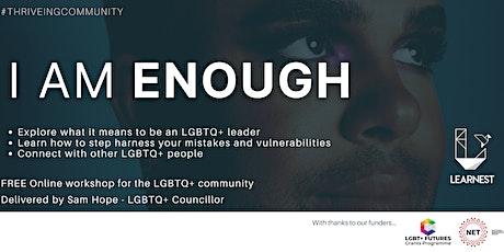 I am ENOUGH - Free LGBTQ+ Workshop by LEARNEST tickets