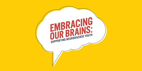 Embracing Our Brains: Supporting Neurodiverse Youth tickets