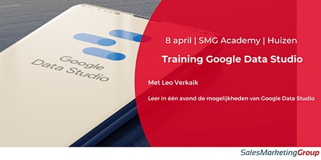 SMG Academy | Google Data Studio | 8 april 2021 tickets