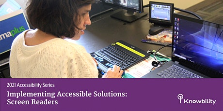 Implementing Accessible Solutions: Screen Readers tickets