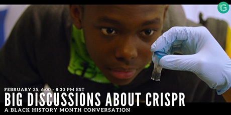 BIG Discussions about CRISPR: A Black History Month Conversation tickets