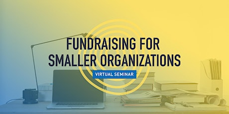 Fundraising for Smaller Organizations tickets