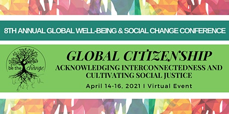 8th Annual Global Well Being and Social Change Conference tickets