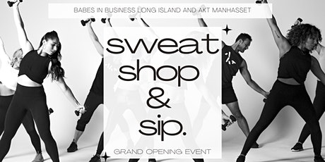 Sweat, Shop & Sip AKT Grand Opening Event tickets
