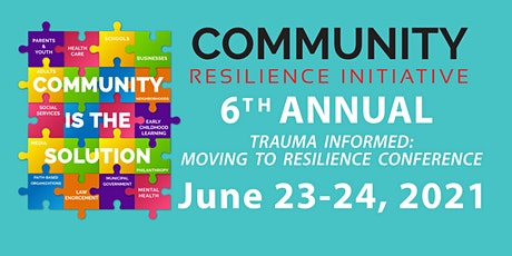 6th Annual Trauma Informed: Moving to Resilience Conference tickets