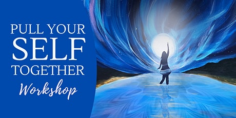 Pull Your Self Together Workshop tickets