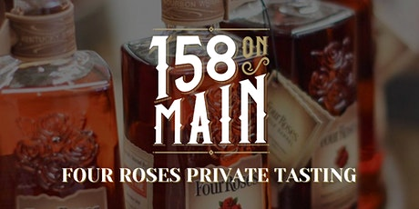 158 On Main Presents: Four Roses Private Tasting tickets