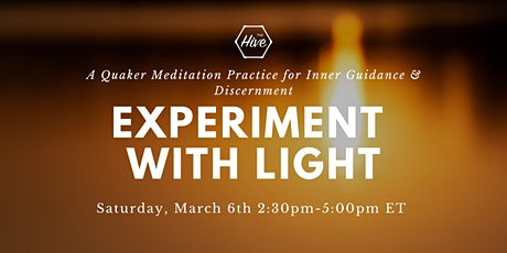 Experiment with Light: A Quaker Meditation Practice tickets