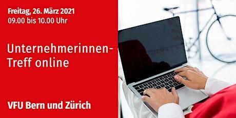 Unternehmerinnen-Treff, Bern und Zürich, 26.03.2021 Tickets
