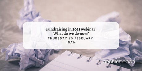 Fundraising in 2021 - What do we do now? tickets