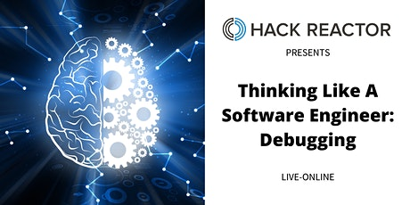 Thinking Like A Software Engineer: Debugging [Live-Online] tickets