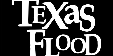 TEXAS FLOOD- a tribute to Stevie Ray Vaughn tickets