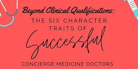 THE SIX CHARACTER TRAITS of SUCCESSFUL Concierge Medicine Doctors tickets