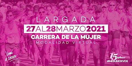 CARRERA DE LA MUJER 2021 VENÍ A CORRER entradas