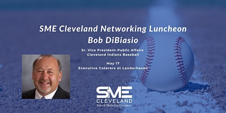 SME Cleveland Networking Luncheon: Bob DiBiasio Cleveland Indians tickets