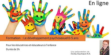 FORMATION -Le développement psychosexuel 0-5 ans billets