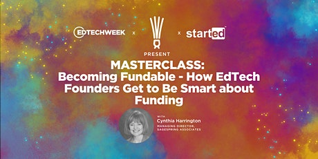 MASTERCLASS: Becoming Fundable - How Founders Get to Be Smart about Funding tickets