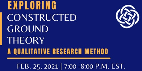 Exploring Constructed Ground Theory: A Qualitative Research Method tickets