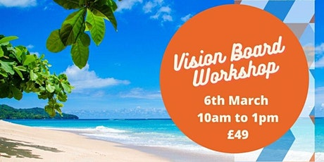 Vision Board Creation - Get Clear on What You Want and Make It Happen! tickets