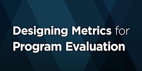 Designing Metrics for Program Evaluation tickets