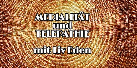 Kommunikation der Neuen Zeit MEDIALITÄT und TELEPATHIE mit Liv Eden Tickets