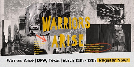 Warriors Arise | DFW, Texas tickets