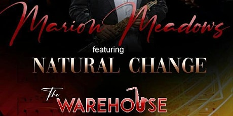 Marion Meadows & Natural Change {8PM CST} @ The Warehouse 5/14/2021 tickets